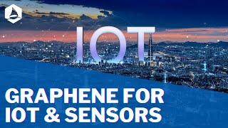 Graphene for IoT and Sensors