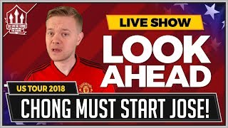 Chong To Start! Manchester United vs San Jose Earthquakes LIVE Preview