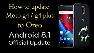 How to Update Moto G4 and G4 Plus to Android Oreo    Official Update