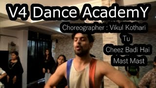 V4 Dance Academy [Tu Cheez Badi Hai Mast Mast]