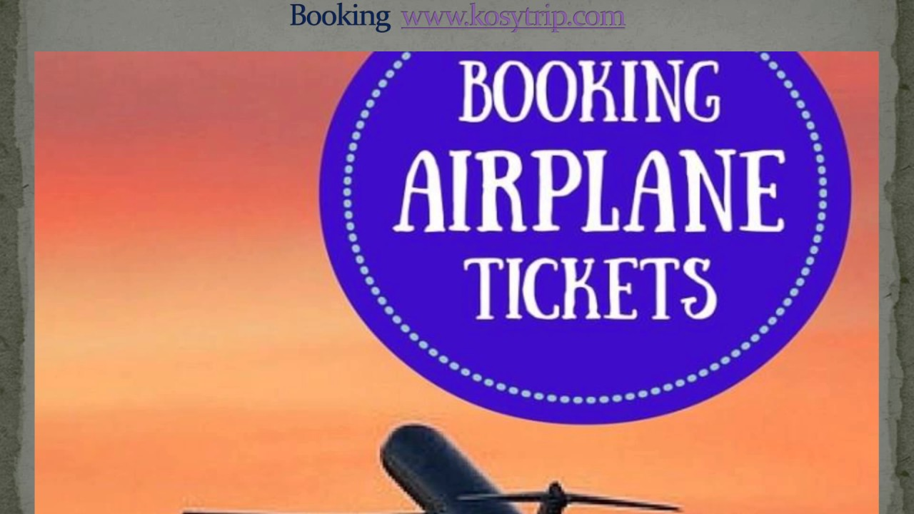 Buy Air ticket online in low cost | Cheap airline tickets online - Kosytrip.com - YouTube