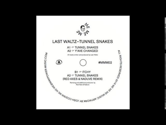 Last Waltz - Tunnel Snakes
