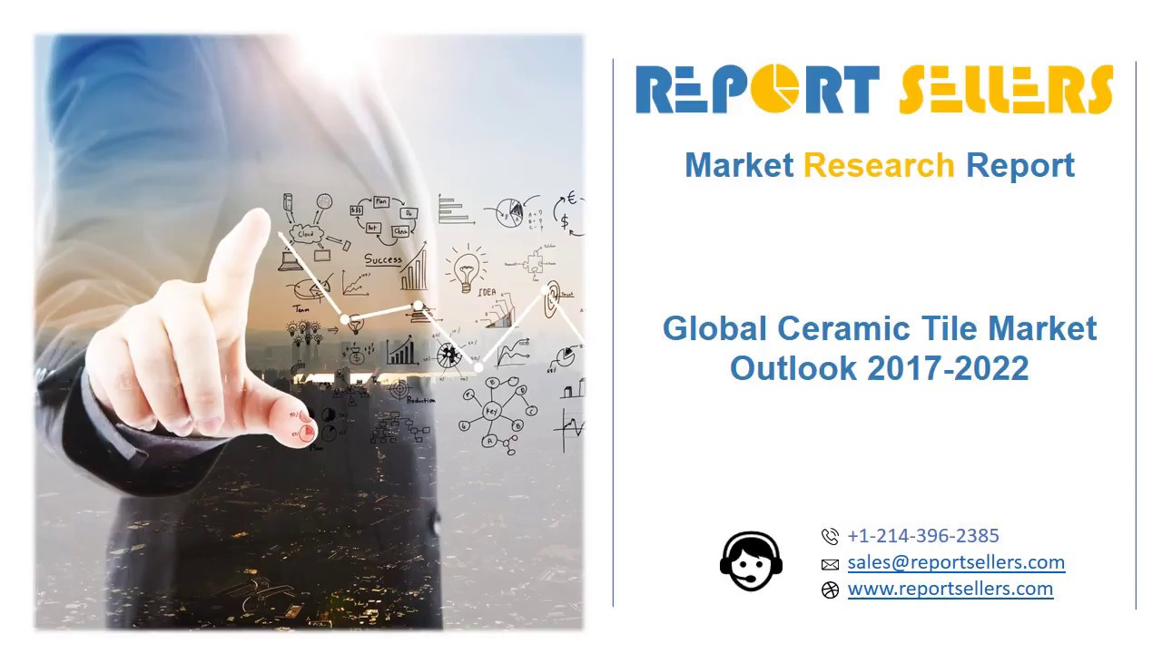 Global ceramic tile market research report report sellers youtube global ceramic tile market research report report sellers dailygadgetfo Choice Image