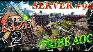 ARK: Survival Evolved топовая база на вечном замесе (трайб AOC, сервер 94)