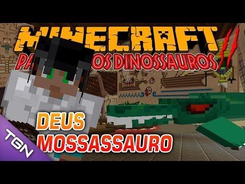 Minecraft Parque dos Dinossauros II :: Ep 24 :: Deus Mossauro
