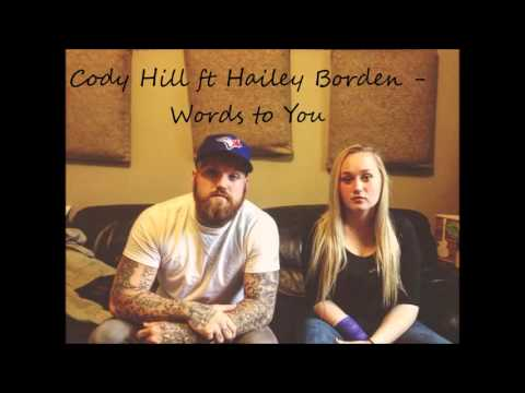 Cody Hill ft. Hailey Borden - Words to You