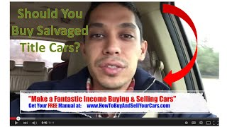 Should You Buy Salvaged Title Cars When Flipping Cars for Profit?