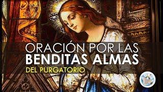 ORACIÓN POR LAS BENDITAS ALMAS DEL PURGATORIO POR SU DESCAN...
