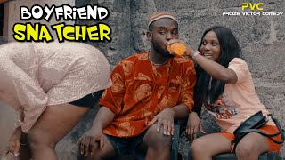 Download PVC Comedy - BOY FRIEND SNATCHER (PRAIZE VICTOR COMEDY TV)