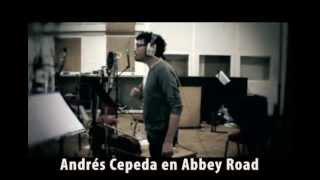 Andrés Cepeda-Lo Mejor Que Hay En Mi Vida - Abbey Road Studios Londres