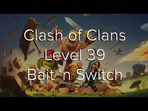 Clash Of Clans - TH7 ATTACK ON BAIT 'N' SWITCH !!!