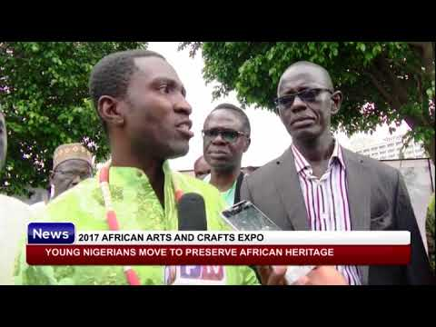 2017 ARTS AND CRAFTS EXPO: Young Nigerians move to preserve African heritage