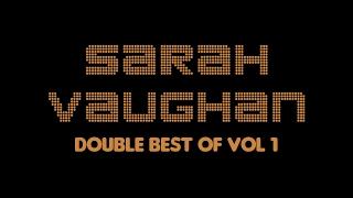 Sarah Vaughan - Double Best Of Vol 1 (Full Album / Album complet)