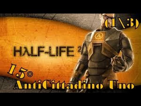 half-life-2-:-anticittadino-uno-(ep15)-[1\3]