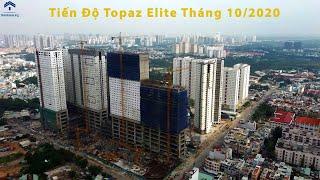 Tiến Độ Dự Án Topaz Elite Quận 8 Tháng 10/2020