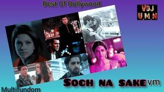 Soch na Sake vm _ Bollywood Lo…