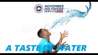 RCCG NOVEMBER 2019 HOLY GHOST SERVICE - A TASTE OF WATER