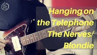 Gambar cover Hanging On The Telephone | Nerves/Blondie | Guitar Lesson