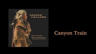 Indian Calling - Canyon Train - Native American Music