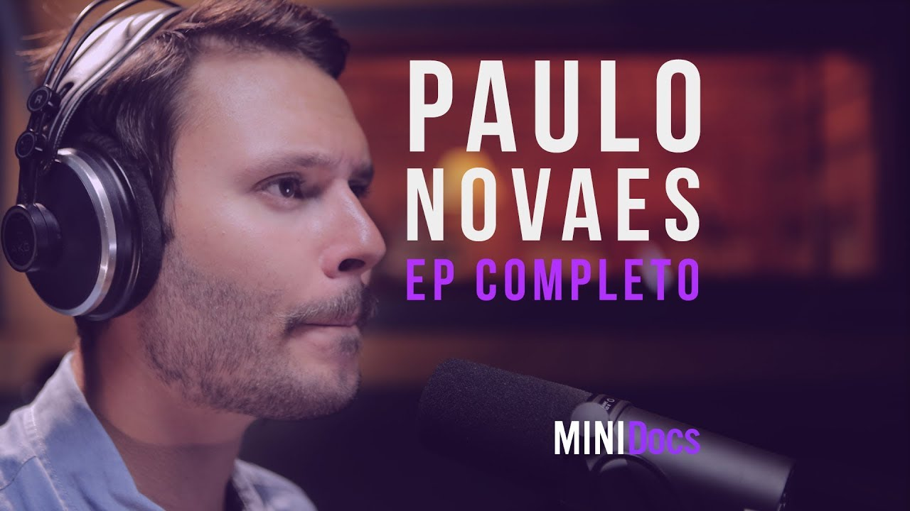Paulo Novaes - MINIDocs® - Episódio Completo