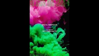 Shuta Sueyoshi / HACK ( Shuta Sueyoshi LIVE TOUR 2019 - WONDER HACK - LIVE映像 )