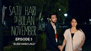 """Thumbnail of Satu Hari di Bulan November #Episode 3 """"ELEGI MASA LALU"""""""