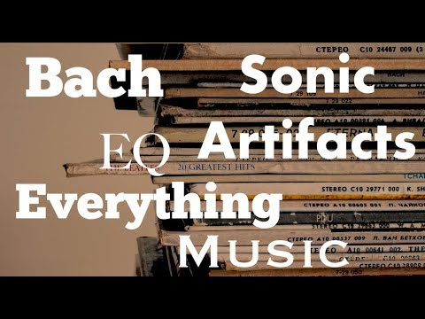 Bach, EQ, Sonic Artifacts, Four Part SATB and Everything Else