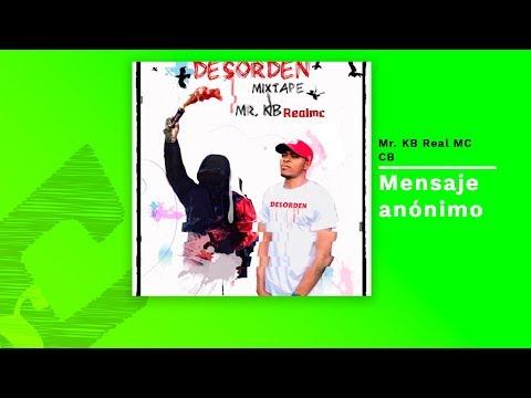 Mr  KB Real MC - Mensaje Anónimo (con CB)