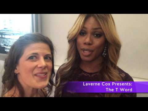 Laverne Cox Presents: The T Word!!