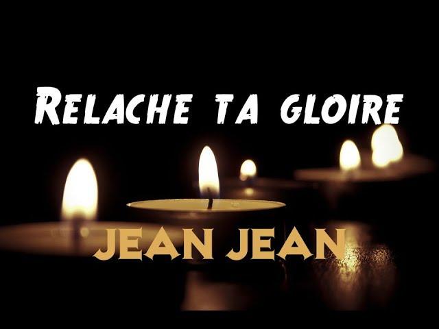 jean-jean-relache-ta-gloire-louanges-adorations