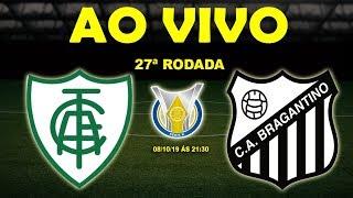 América-MG 2 x 0 Bragantino | Brasileirão Série B | 27ª Rodada | 08/10/19