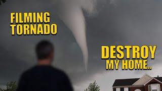 Filming tornado destroy my home.