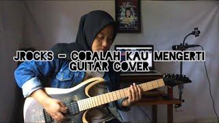J-Rocks - Cobalah Kau Mengerti (Guitar Cover) || Delvi Afrio