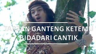 FTV SCTV : Tarzan Ganteng Ketemu Bidadari Cantik