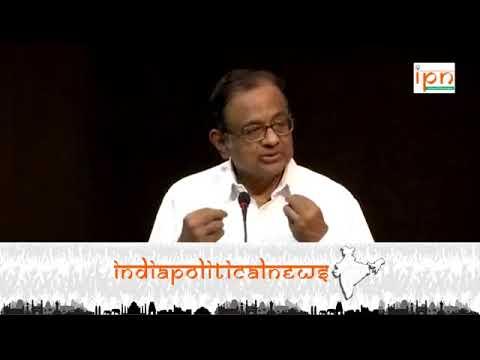 Delhi   Indian youth Congress National Executive    P Chidambaram Speech   30 04 2018
