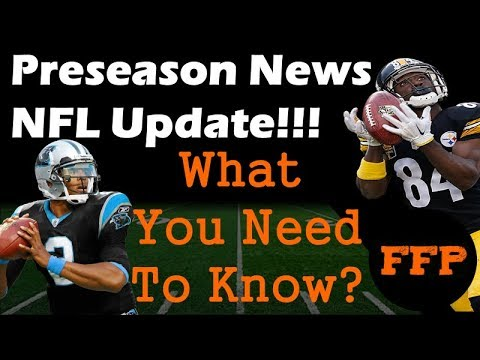 Fantasy Football 2018 NFL News / Injury updates / preseason games