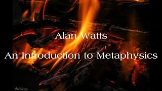 Alan Watts - An Introduction to Metaphysics