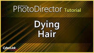 Dying Hair | PhotoDirector Photo Editor Tutorial