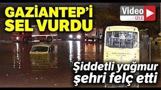 Gaziantep'i Sel Vurdu: Araçlar Yolda Mahsur Kaldı