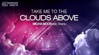 Micha Moor feat. Shena - Take Me To The Clouds Above (Original Mix)