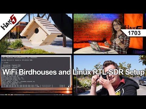 WiFi Birdhouses and Linux RTL-SDR Setup, Hak5 1703