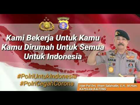 Polri: Kami Bekerja Untuk Kamu. Kamu Dirumah Untuk Semua. Untuk Indonesia