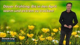 Hammer-Frühling: Wärme und Trockenheit bis in den April hinein! (Mod.: Dominik Jung)