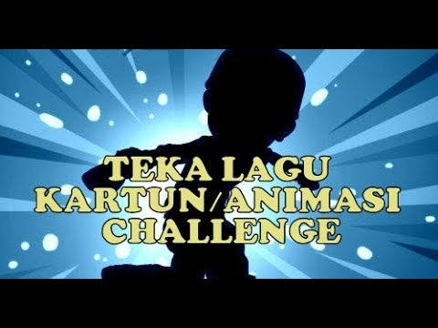 Teka Lagu Kartun/Animasi Challenge (Malaysian Cartoon)