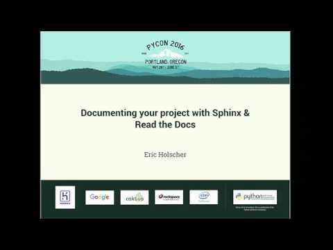 Eric Holscher - Documenting your project with Sphinx & Read the Docs - PyCon 2016