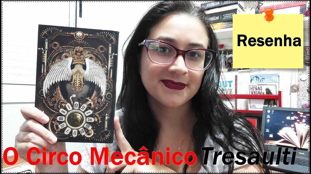 Veda #23   O Circo Mecânico Tresaulti   Genevieve Valentine L Lê Lendo Lido