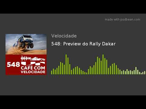 548: Preview do Rally Dakar