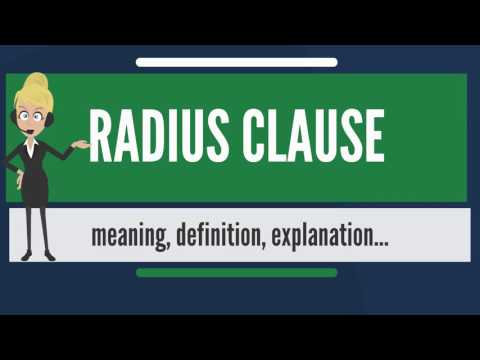 What is RADIUS CLAUSE? What does RADIUS CLAUSE mean? RADIUS CLAUSE meaning, definition & explanation Mp3