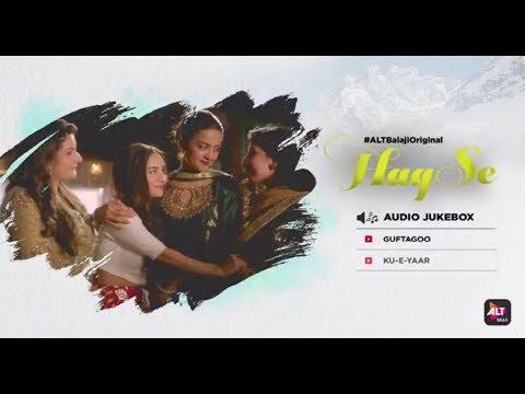 Haq Se | Rajeev Khandelwal | Surveen Chawla | Audio Jukebox | ALTBalaji