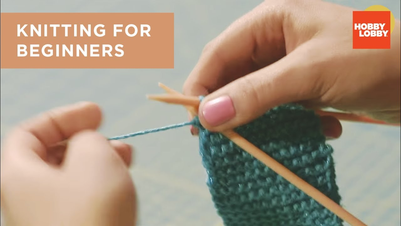 Knitting For Beginners Hobby Lobby Youtube